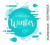 hello winter lettering design.... | Shutterstock .eps vector #555790015