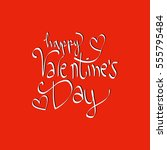 valentines day lettering... | Shutterstock .eps vector #555795484
