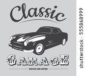 vintage classic car garage... | Shutterstock .eps vector #555868999