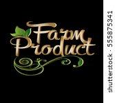 farm product. vintage... | Shutterstock .eps vector #555875341
