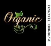 organic. vintage calligraphic...   Shutterstock .eps vector #555875365