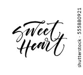 sweet heart postcard. phrase... | Shutterstock .eps vector #555880921