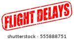 flight delays red stamp on... | Shutterstock . vector #555888751