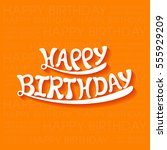 illustration of happy birthday... | Shutterstock .eps vector #555929209