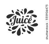juice hand written lettering ... | Shutterstock .eps vector #555936475