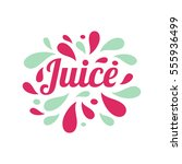 juice hand written lettering ... | Shutterstock .eps vector #555936499