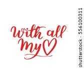 handwritten lettering quote... | Shutterstock .eps vector #556100311