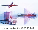 container  import export  use... | Shutterstock . vector #556141141