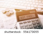 calculator with text debt free .... | Shutterstock . vector #556173055