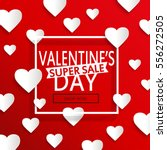 valentines day super sale... | Shutterstock .eps vector #556272505