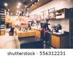 coffee shop in bokeh  defocused ...   Shutterstock . vector #556312231