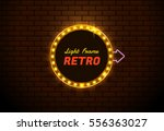 light frame retro shining retro ... | Shutterstock .eps vector #556363027