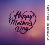 happy mother's day. heart... | Shutterstock .eps vector #556391251