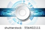 abstract technological... | Shutterstock .eps vector #556402111