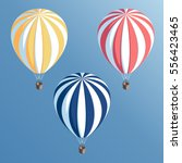 set isometric striped hot air... | Shutterstock .eps vector #556423465