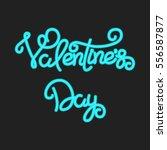 valentines day neon lettering.... | Shutterstock .eps vector #556587877