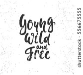 young  wild and free  ...