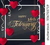 happy valentines day romantic... | Shutterstock .eps vector #556703719