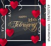 happy valentines day romantic... | Shutterstock .eps vector #556703719