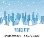 winter city. snow covered... | Shutterstock .eps vector #556726339