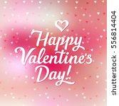 happy valentines day  vector... | Shutterstock .eps vector #556814404