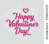happy valentine's day lettering ... | Shutterstock .eps vector #556814419