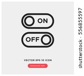 on off vector icon  switch... | Shutterstock .eps vector #556855597