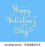 happy valentine's day hand... | Shutterstock .eps vector #556886515