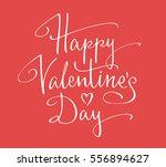 happy valentine's day hand... | Shutterstock .eps vector #556894627