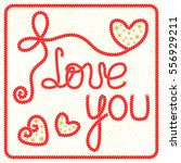 vector romantic greeting card... | Shutterstock .eps vector #556929211