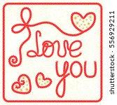 vector romantic greeting card... | Shutterstock .eps vector #556929211