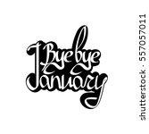 bye bye january  isolated... | Shutterstock .eps vector #557057011