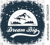 dream big. hand drawn poster... | Shutterstock .eps vector #557060359