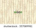 wood texture  vector... | Shutterstock .eps vector #557089981
