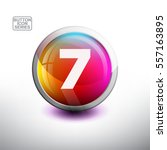 number 7  in 3d glossy button... | Shutterstock .eps vector #557163895