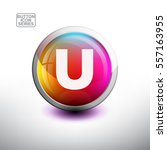 letter u in 3d glossy button... | Shutterstock .eps vector #557163955