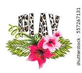 leopard print inscription play... | Shutterstock .eps vector #557267131