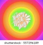 happy birthday greeting card... | Shutterstock .eps vector #557296189