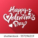 happy valentine's day lettering.... | Shutterstock .eps vector #557296219