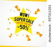 super star sale yellow banner... | Shutterstock .eps vector #557311201