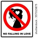 no falling in love label....   Shutterstock .eps vector #557315875