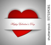 happy valentine's day greeting... | Shutterstock .eps vector #557339281