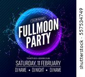 fullmoon party design flyer.... | Shutterstock .eps vector #557534749