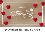 happy valentines day romantic... | Shutterstock .eps vector #557587795