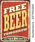 Stock vector free beer tomorrow vintage tin sign on old worn red background pub or tavern decoration vector 557592304