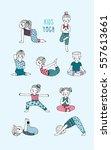 kids yoga set. children perform ... | Shutterstock .eps vector #557613661