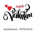 happy valentine's lettering... | Shutterstock .eps vector #557674114