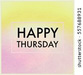 happy thursday word on yellow... | Shutterstock . vector #557688931