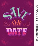 save the date. romantic quote.... | Shutterstock .eps vector #557772709