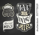 vector set of chalk love badges ... | Shutterstock .eps vector #557775019